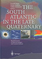 The South Atlantic in the late quaternary : reconstruction of material budgets and current systems