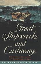 Great shipwrecks and castaways : firsthand accounts of disasters at sea
