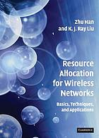 Resource allocation for wireless networks : basics, techniques, and applications