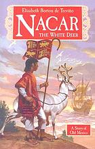 Nacar, the white deer : a story of Old Mexico
