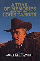 A trail of memories : the quotations of Louis L'Amour