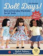 Doll days! : sew an everyday wardrobe for 18