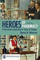 Heroes of pharmacy : professional leadership in times of change