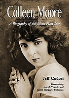 Colleen Moore : a biography of the silent film star