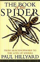 The book of the spider : from arachnophobia to the love of spiders