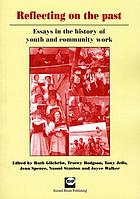 Reflecting on the past : essays in the history of youth and community work