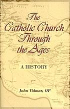 The Catholic Church through the ages : a history