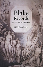 Blake records : documents (1714-1841) concerning the life of William Blake (1757-1827) and his family, incorporating Blake records (1969), Blake records supplement (1988), and extensive discoveries since 1988
