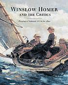 Winslow Homer and the critics : forging a national art in the 1870s