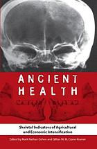 Ancient Health: Skeletal Indicators of Agricultural and Economic Intensification cover image