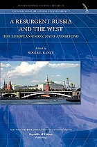 A resurgent Russia and the West : the European Union, NATO and beyond