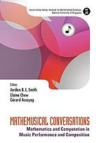 Mathemusical conversations : mathematics and computation in music performance and composition