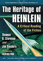 The Heritage of Heinlein : a Critical Reading of the Fiction