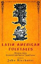 Latin American folktales : stories from Hispanic and Indian traditions