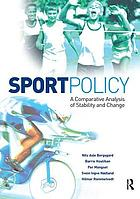 Sport Policy: A Comparative Analysis of Stability and Change cover image