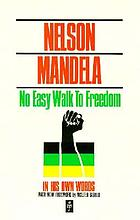 No easy walk to freedom : articles, speeches and trial addresses of Nelson Mandela