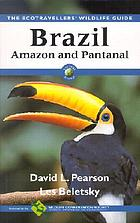 Brazil : Amazon and Pantanal : the ecotravellers' wildlife guide