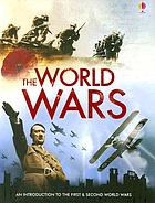 The world wars : [an introduction to the First & Second World Wars]