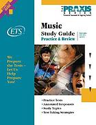 Study guide for the music tests : concepts and processes, analysis, and content knowledge.