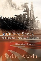 Culture shock and Japanese-American relations : historical essays