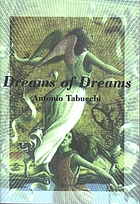 Dreams of dreams : and, The last three days of Fernando Pessoa