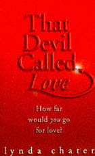 That devil called love