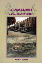 Bowmanville : a small town at the edge