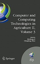 Computer and computing technologies in agriculture II. Volume 3, The Second IFIP International Conference on Computer and Computing Technologies in Agriculture (CCTA2008), October 18-20, 2008, Beijing, China