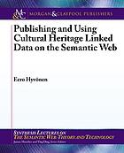 Publishing and using cultural heritage linked data on the Semantic Web
