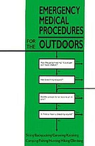 Emergency medical procedures for the outdoors