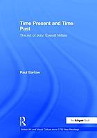 Time present and time past : the art of John Everett Millais
