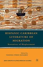 Hispanic Caribbean literature of migration : narratives of displacement