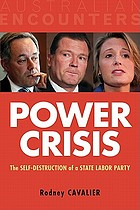 Power Crisis : the Self-Destruction of a State Labor Party.