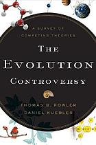 The evolution controversy : a survey of competing theories