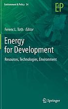 Energy for development : resources, technologies, environment