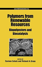 Polymers from renewable resources : biopolyesters and biocatalysts