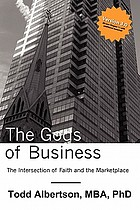 The gods of business : the intersection of faith and the marketplace