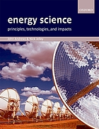 Energy science : principles, technologies and impacts