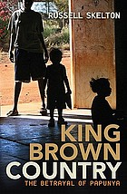 King Brown country : the betrayal of Papunya