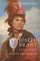 Joseph Brant, 1743-1807 : man of two worlds