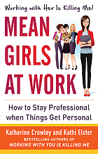 Mean girls at work : how to stay professional when things get personal
