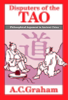 Disputers of the Tao : philosophical argument in ancient China