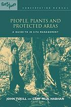People, plants, and protected areas : a guide to in situ management