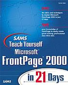 Sams teach yourself Microsoft Frontpage 2000 in 21 days
