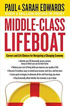 Middle-class lifeboat : careers and life choices for navigating a changing economy