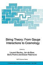 String theory : from gauge interactions to cosmology