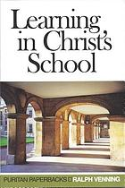 Learning in Christ's school : babes, children, youth, and fathers