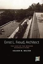 Ernst L. Freud, Architect : the Case of the Modern Bourgeois Home.