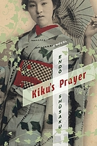 Kiku's prayer : a novel