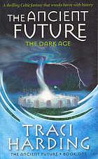The ancient future : the dark age